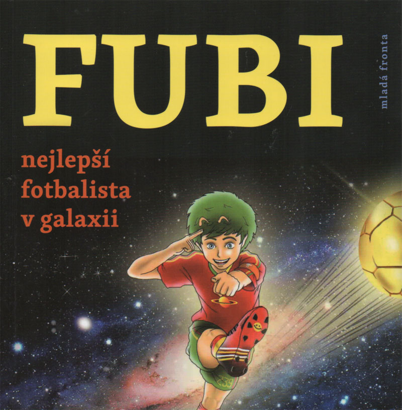 FUBI – nejlepší fotbalista v galaxii