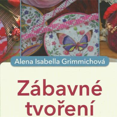 Alena Isabella Grimmichová – Zábavné tvoření