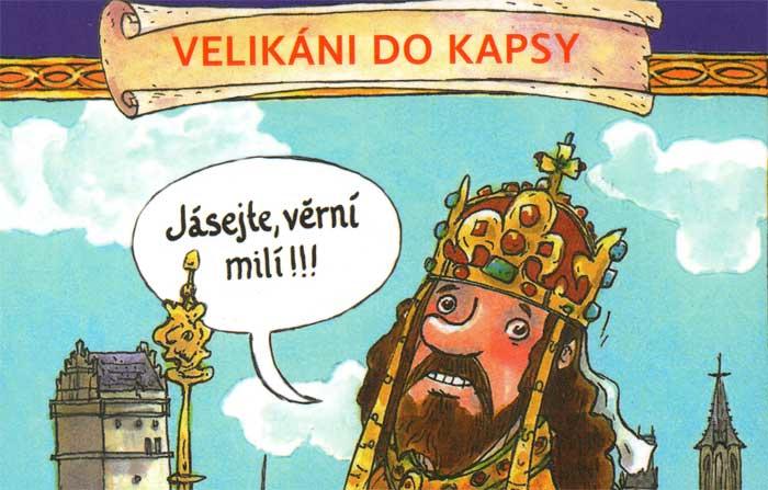Velikáni do kapsy podruhé – Karel IV. Očima opata Neplacha a rytíře Smila