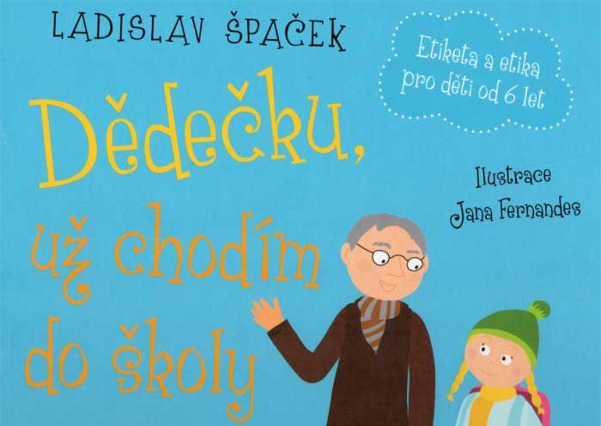 Ladislav Špaček: Dědečku, už chodím do školy
